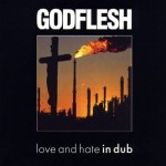 Godflesh - Love And Hate In Dub